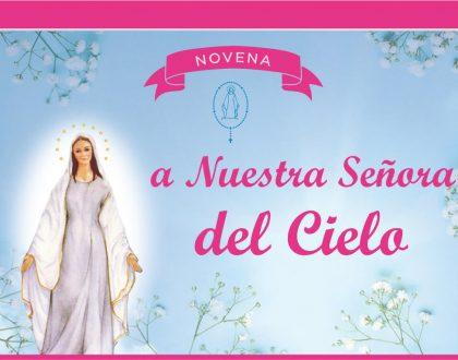 Novena a Nuestra Señora del Cielo 🙌