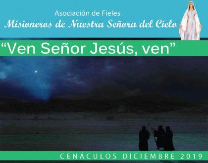 Cenáculos de diciembre 2019: Ven Señor Jesús, ven
